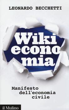 Wikieconomia. Manifesto dell'economia civile - Leonardo Becchetti - copertina