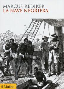 Libro La nave negriera Marcus Rediker