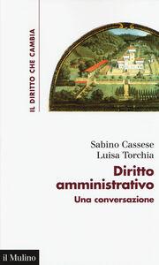 Libro Diritto amministrativo. Una conversazione Sabino Cassese , Luisa Torchia