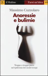 Libro Anoressie e bulimie Massimo Cuzzolaro