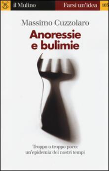 Anoressie e bulimie -  Massimo Cuzzolaro - copertina