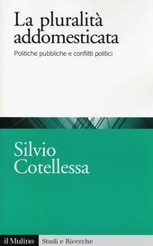 La plurità addomesticata. Politiche pubbliche e conflitti politici