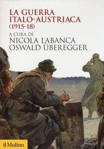 Libro La guerra italo-austriaca (1915-18)
