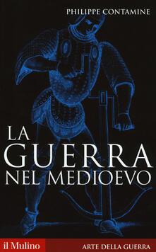 La guerra nel Medioevo - Philippe Contamine - copertina