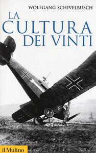 Libro La cultura dei vinti Wolfgang Schivelbusch