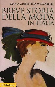 Libro Breve storia della moda in Italia M. Giuseppina Muzzarelli