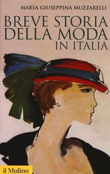 Breve storia della moda in Italia - Maria Giuseppina Muzzarelli - copertina