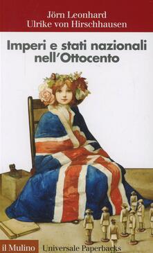 Imperi e stati nazionali nell'Ottocento - Jörn Leonhard,Ulrike von Hirschhausen - copertina