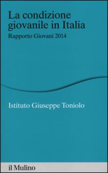 La condizione giovanile in Italia. Rapporto giovani 2014 - copertina