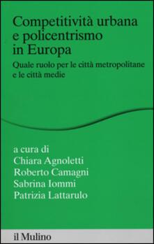 Competitività urbana e policentrismo in Europa. Quale ruolo per le città metropolitane e le città medie - copertina