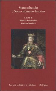 Foto Cover di Stato sabaudo e Sacro Romano Impero, Libro di  edito da Il Mulino