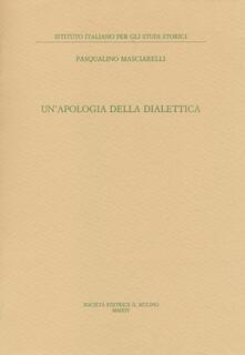 Un' apologia della dialettica - Pasqualino Masciarelli - copertina