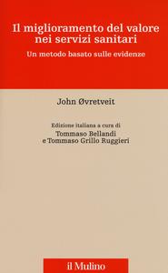 Libro Il miglioramento del valore nei servizi sanitari. Un metodo basato sulle evidenze John Ovretveit