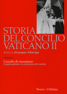 Storia del Concilio Vaticano II. Vol. 5: Concilio di transizione. Il quarto periodo e la conclusione del Concilio (1956). - copertina