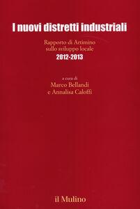 Libro I nuovi distretti industriali. Rapporto di Artimino sullo sviluppo locale 2012-2013
