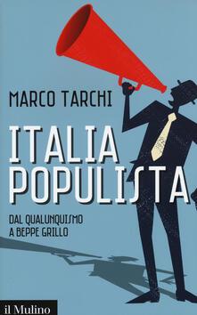 Italia populista. Dal qualunquismo a Beppe Grillo - Marco Tarchi - copertina