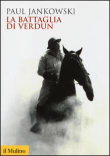 La battaglia di Verdun - Paul Jankowski - copertina
