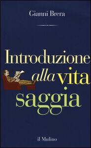 Foto Cover di Introduzione alla vita saggia, Libro di Gianni Brera, edito da Il Mulino