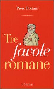 Foto Cover di Tre favole romane, Libro di Piero Boitani, edito da Il Mulino