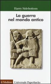La guerra nel mondo antico