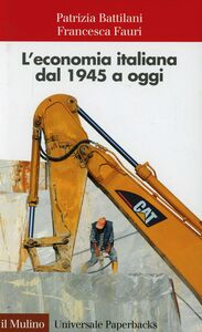Libro L' economia italiana dal 1945 a oggi Patrizia Battilani , Francesca Fauri