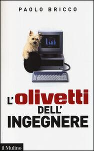 Libro L' Olivetti dell'ingegnere Paolo Bricco