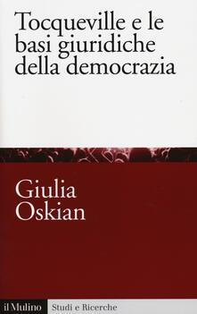 Tocqueville e le basi giuridiche della democrazia - Giulia Oskian - copertina