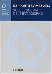 Rapporto Svimez 2014 sull'economia del Mezzogiorno