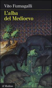 Libro L' alba del Medioevo Vito Fumagalli