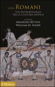 Foto Cover di Con i romani. Un'antropologia della cultura antica, Libro di  edito da Il Mulino