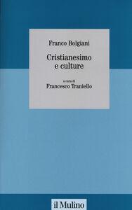 Libro Cristianesimo e culture Franco Bolgiani