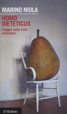 Homo dieteticus. Viaggio nelle tribù alimentari - Marino Niola - copertina