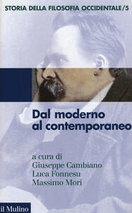 Storia della filosofia occidentale. Vol. 5: Dal moderno al contemporaneo.