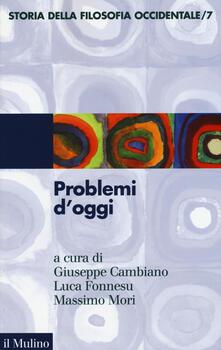 Storia della filosofia occidentale. Vol. 7: Problemi d'oggi. - copertina