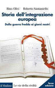 Libro Storia dell'integrazione europea Bino Olivi , Roberto Santaniello