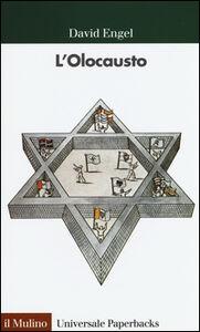 Foto Cover di L' olocausto, Libro di David Engel, edito da Il Mulino