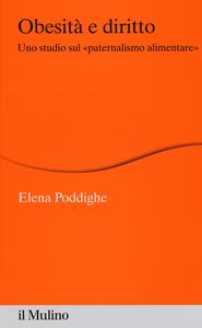 Libro Obesità e diritto. Uno studio sul «paternalismo alimentare» Elena Poddighe