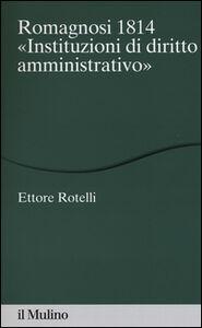 Libro Romagnosi 1814. «Instituzioni di diritto amministrativo» Ettore Rotelli