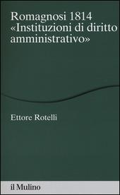 Romagnosi 1814. «Instituzioni di diritto amministrativo»