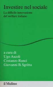 Libro Investire nel sociale. La difficile innovazione del welfare italiano