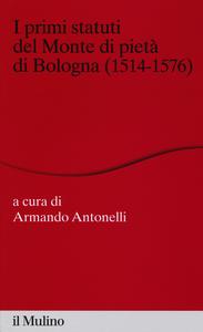Libro I primi statuti del Monte di pietà di Bologna (1514-1576)