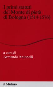 I primi statuti del Monte di pietà di Bologna (1514-1576)