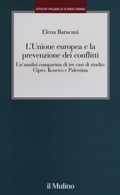 L' Unione europea e la prevenzione dei conflitti. Un'analisi comparata di tre casi di studio: Cipro, Kosovo e Palestina