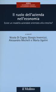 Il ruolo dell'azienda nell'economia. Esiste un modello aziendale orientato alla crescita?