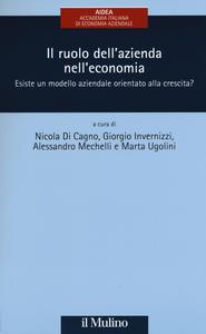 Libro Il ruolo dell'azienda nell'economia. Esiste un modello aziendale orientato alla crescita?