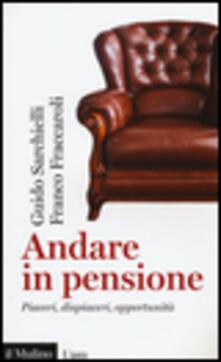 Andare in pensione. Piaceri, dispiaceri, opportunità -  Guido Sarchielli, Franco Fraccaroli - copertina