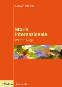 Libro Storia internazionale. Dal 1919 a oggi Antonio Varsori