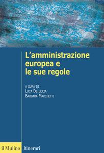 Foto Cover di L' amministrazione europea e le sue regole, Libro di  edito da Il Mulino