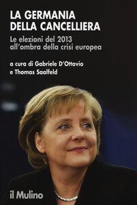 Foto Cover di La Germania della cancelliera. Le elezioni del 2013 all'ombra della crisi europea, Libro di  edito da Il Mulino
