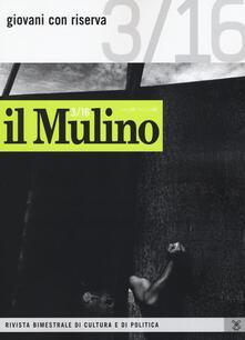 Capturtokyoedition.it Il Mulino. Vol. 485: Giovani con riserva. Image